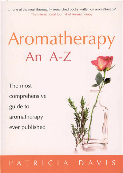 Aromatherapy an A - Z