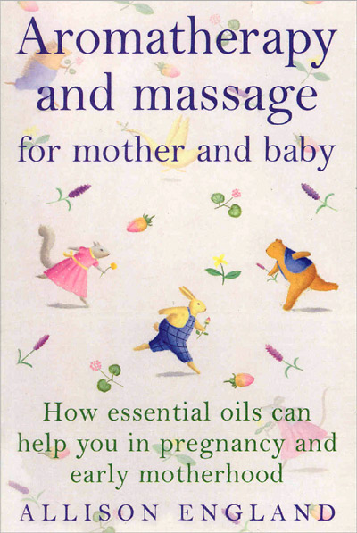 Aromatherapy And Massage For Mother And Baby Aromatherapy