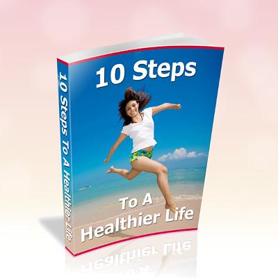 10 Steps to a Healthier Life eBook