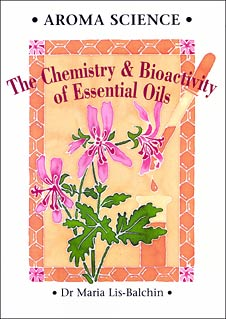 Aroma Science - The Chemistry & Bioactivity of Essential Oils