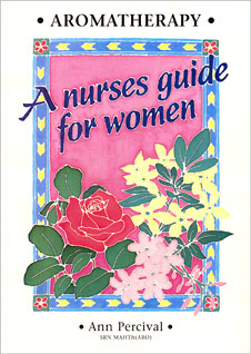 Aromatherapy - A Nurses Guide For Women